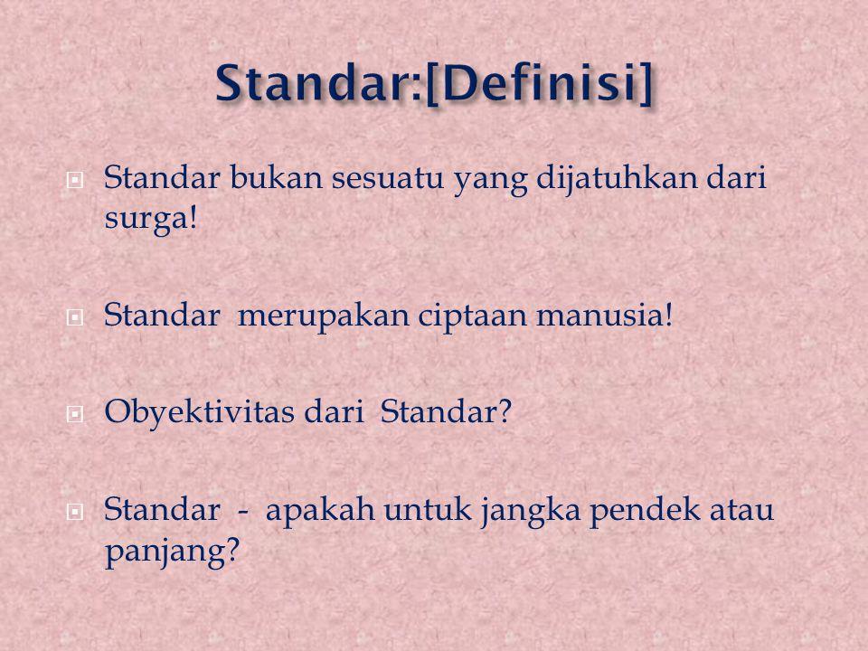 Standar:[Definisi] Standar bukan sesuatu yang dijatuhkan dari surga!